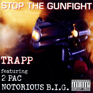 Trapp Featuring 2Pac & Notorious B.I.G. – Stop The Gunfight (CDS) (1997) (320 kbps)