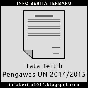 Tata Tertib Pengawas Ruang UN 2014/2015