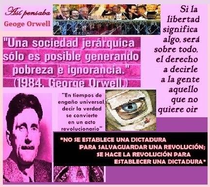 Así pensaba Georges Orwell.