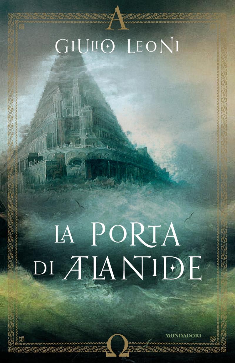 Recensione la porta di atlantide giulio leoni reader - La porta di anne recensione ...