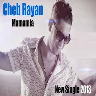 Cheb Rayan-Mamamia