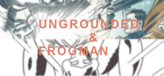 Frogman Ungrounded @Kickstarter