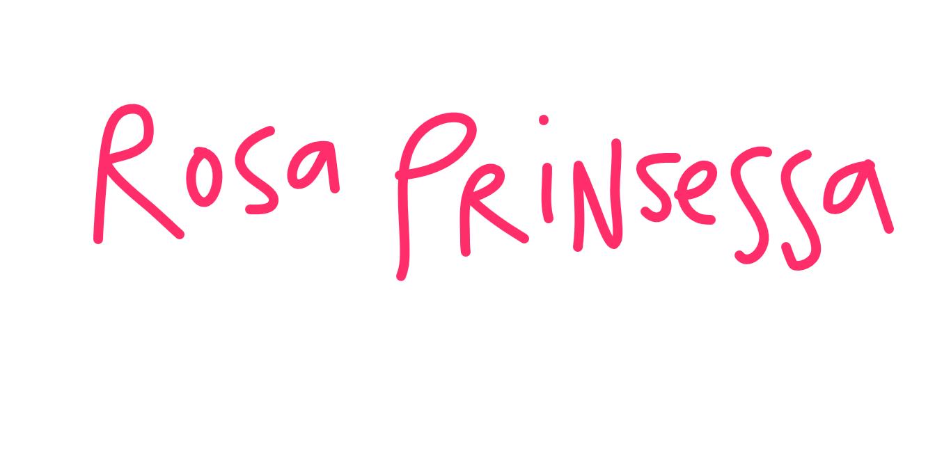 ♥   ROSA PRINSESSA  ♥