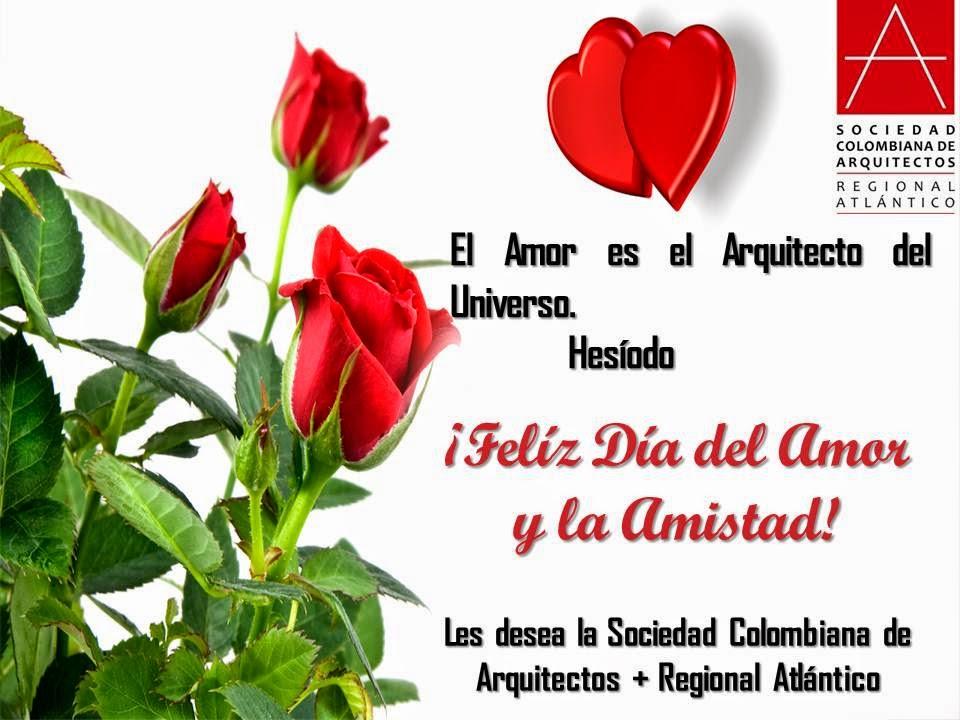 Blog sociedad colombiana de arquitectos regional atlantico feliz dia del amor y la amistad - Sociedad de arquitectos ...