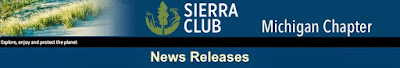 Sierra Club - Michigan Chapter News Releases