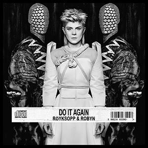 Do It Again – Röyksopp & Robyn
