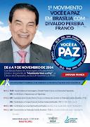 """Movimento """"VOCÊ E A PAZ"""" com Divaldo Franco"""