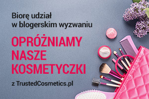 Opróżniamy nasze kosmetyczki z TrustedCosmetics.pl