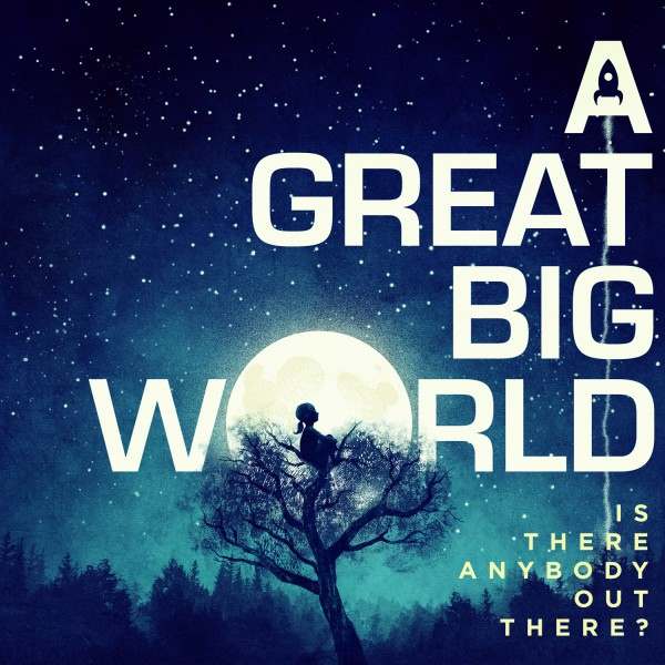 Recenzja: A Great Big World - Is There Anybody Out There?