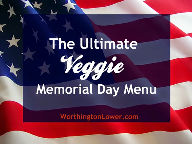 Vegan and Vegetarian Memorial Day Recipes //  WorthingtonLower.com