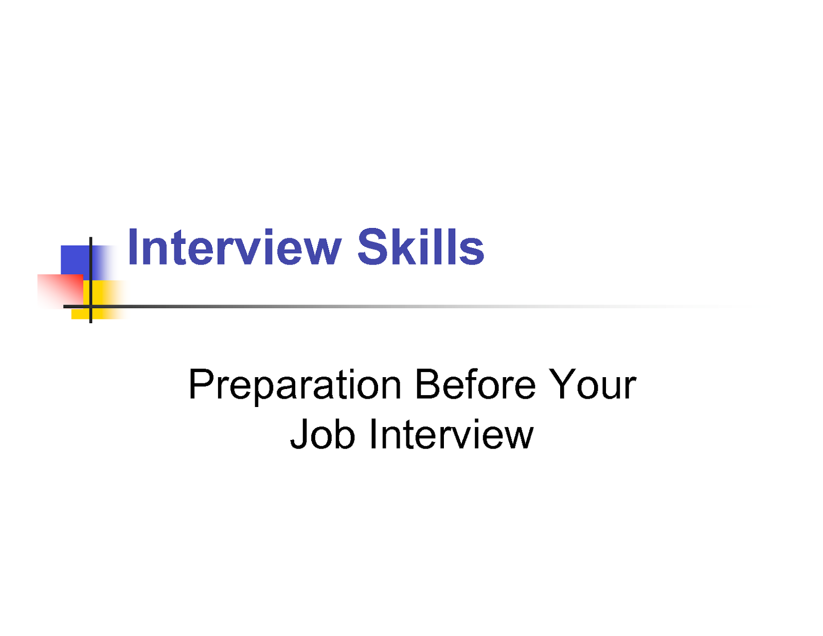 preparation before job interview english preparation prepare your answers the nervousness is a factor that must be taken into account prepare answers to frequently asked questions and put them into practice
