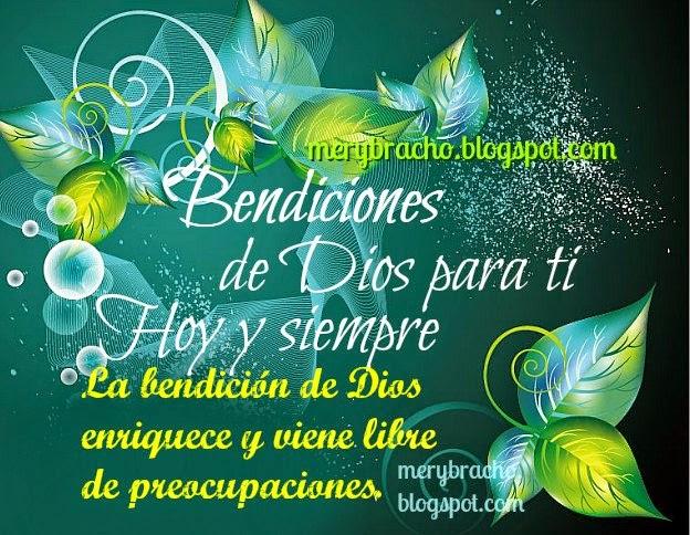 Que Dios te llene de Bendiciones hoy y siempre. postales cristianas para saludar amiga, amigo, felicitar por cumpleaños con frases de aliento cristiano, frases bonitas, mensajes cristianos.  Imágenes, postales, tarjetas lindas de bendición.