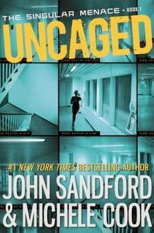 bookcover of UNCAGED (The Singular Menace #1)  by John Sandford and Michele Cook
