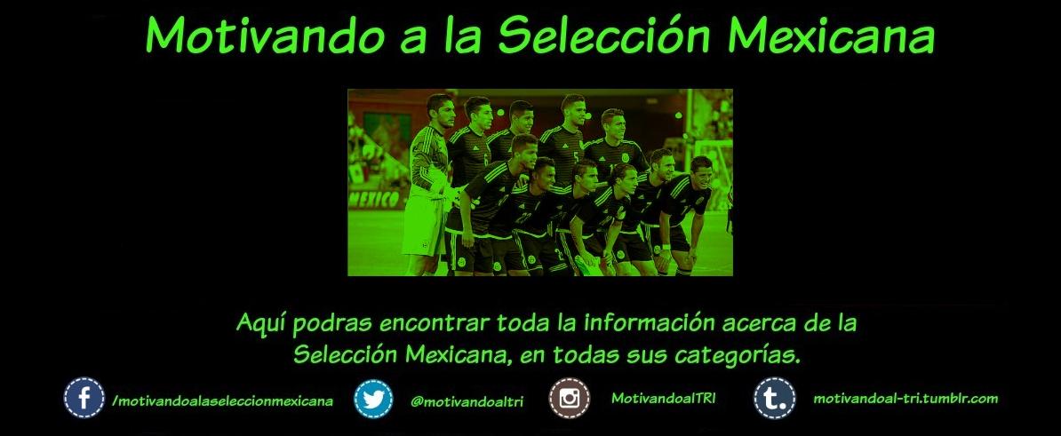Motivando A la Selección Mexicana