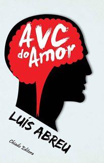 Resenha - AVC do Amor - Luís Abreu.