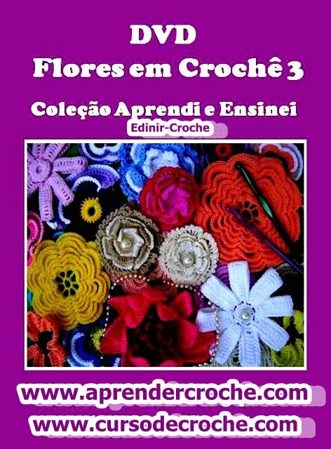 dvd coleção flores aulas videos cursodecroche loja aprendercroche edinircroche