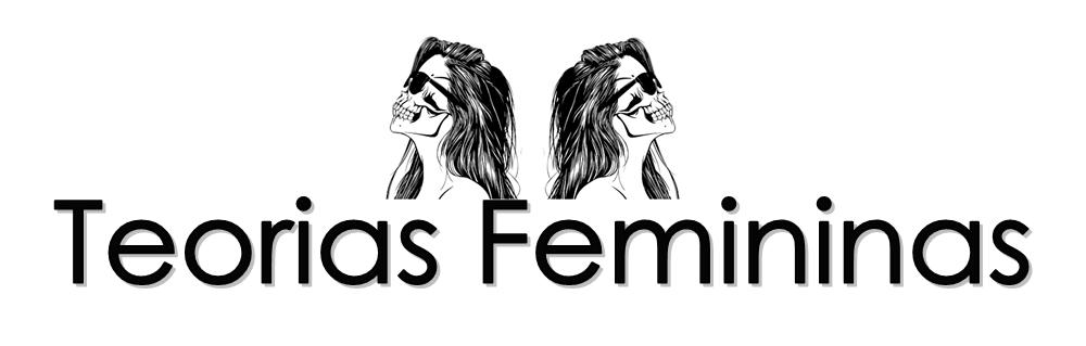 Teorias Femininas