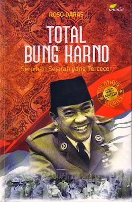 Total Bung Karno: Serpihan Sejarah yang Tercecer