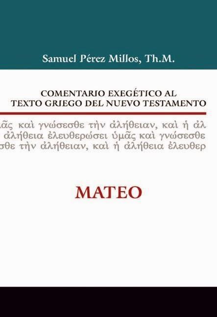 Comentario Exegético Al Texto Griego Del Nuevo Testamento-Mateo-