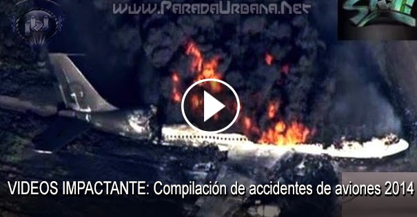 VIDEOS IMPACTANTE: Compilación de accidentes de aviones 2014