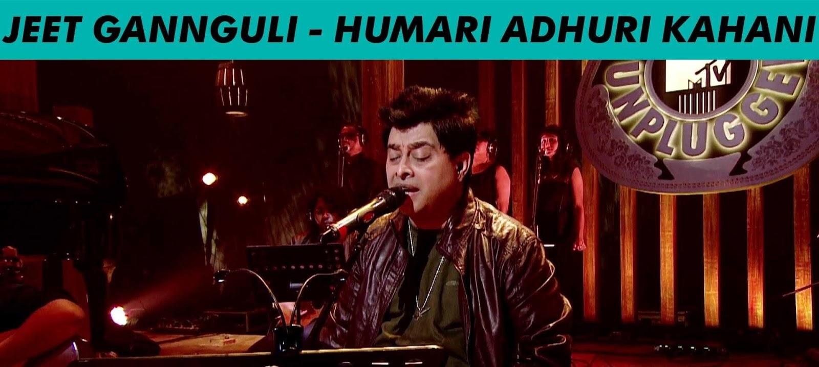 Humari Adhuri Kahani Jeet Gannguli Mtv Unplugged Thedeepak