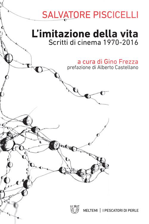 L'imitazione della vita - Scritti di cinema 1970-2016