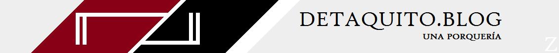 Detaquito.blog, una porquería