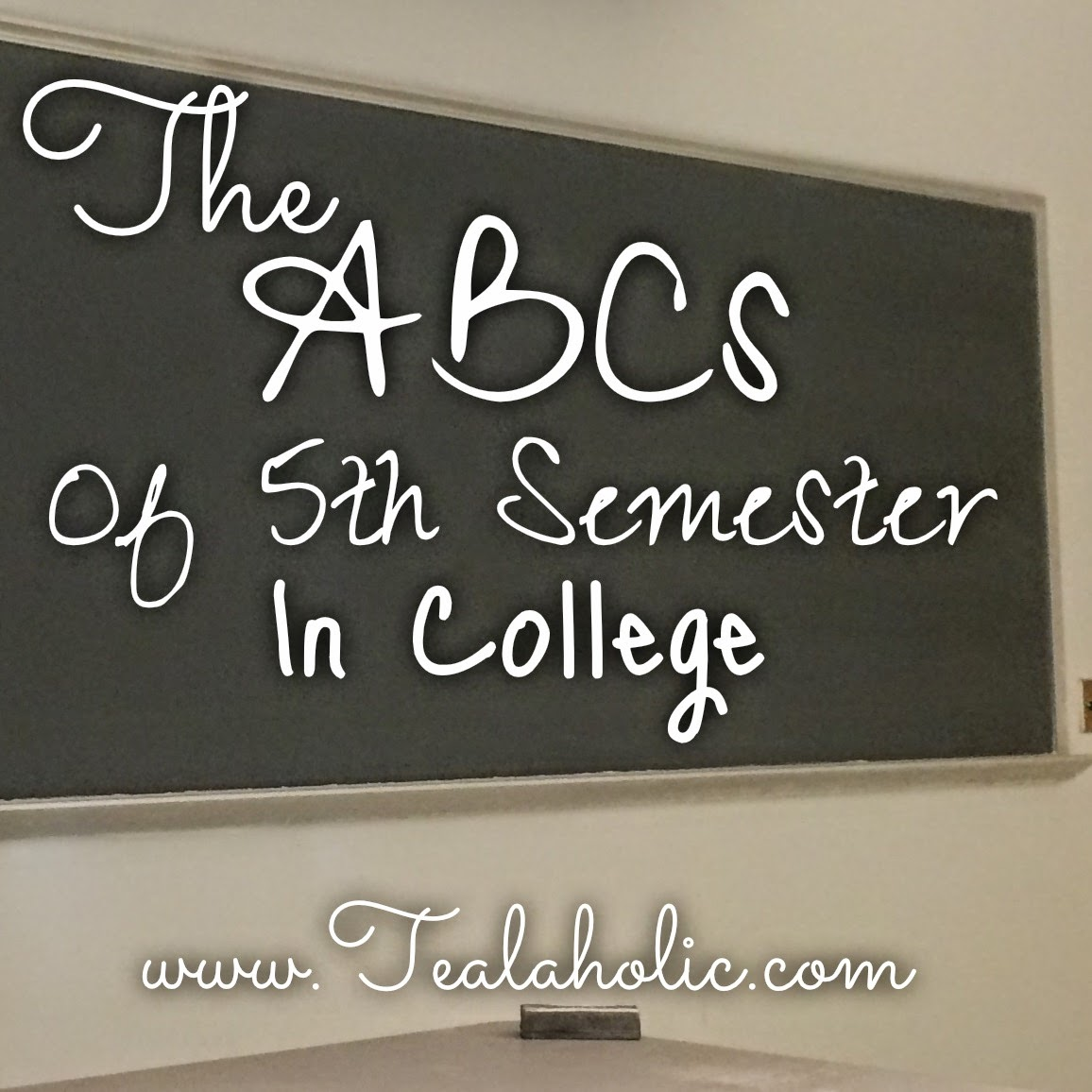 The ABCs of the 5th Semester of College