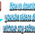How to download youtube videos directly without any software free [easy]