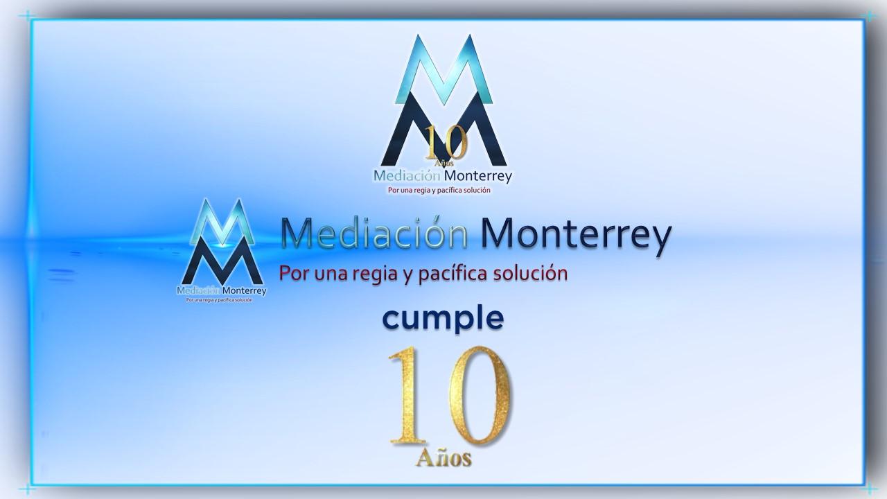 Mediación Monterrey cumple 10 años