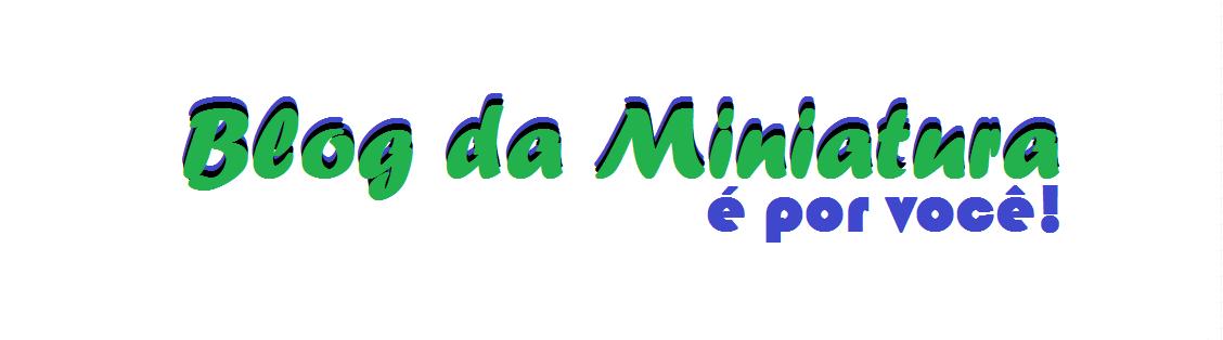 Blog da Miniatura