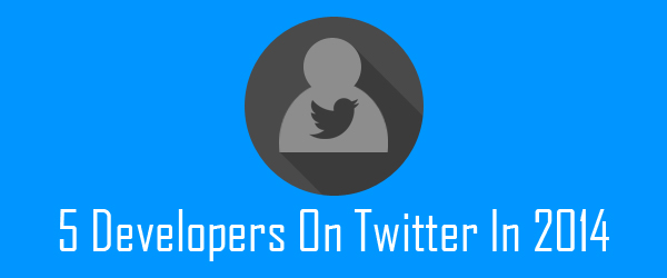 5 Web Developers you should follow on Twitter in 2014