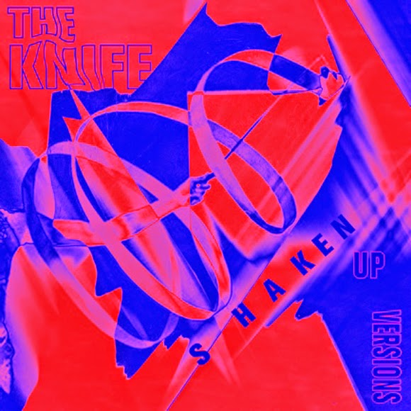 the knife - Without You My Life Would Be Boring(Shaken-Up Version)