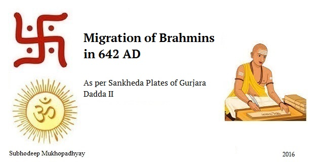 Migration of Brahmins per Sankheda Plates of Gurjara Dadda II in 642 AD