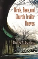 Birds, Bees, and Church Trailer Thieves