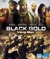 Vàng Đen (thuyết Minh) - Black Gold (2011)