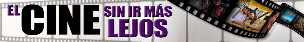 EL CINE SIN IR MAS LEJOS