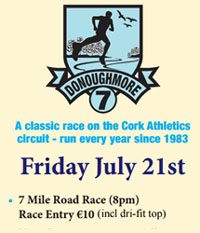 Annual Donoughmore 7 mile race nw of Cork City...Fri 21st July