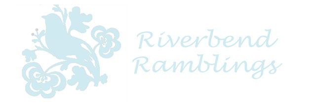 Riverbend Ramblings