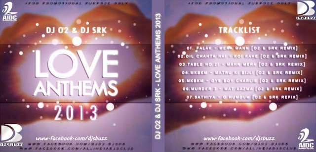 LOVE ANTHEM 2013 BY DJ O2 & DJ SRK