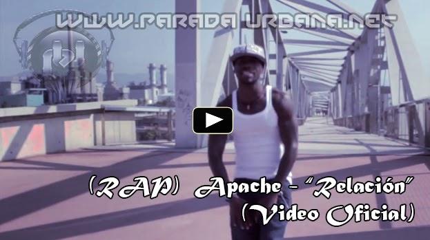 VIDEO RAP - Apache - Relación (Video Oficial)
