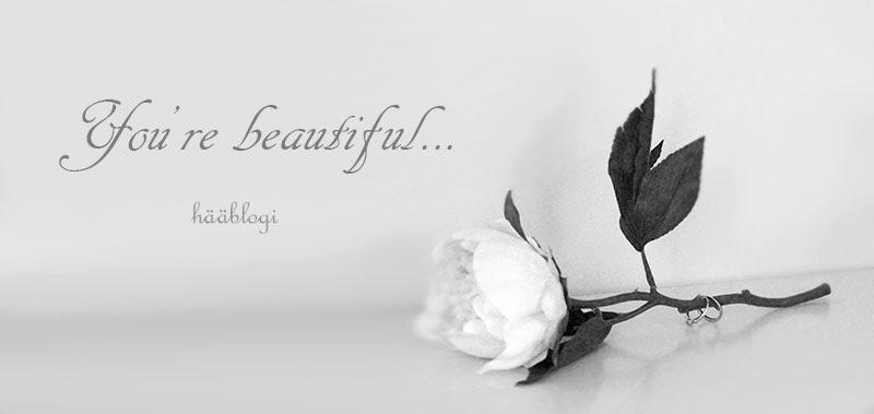 You're beautiful - hääblogi