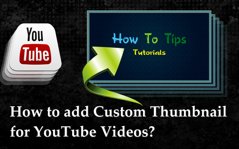 How To Add Custom Thumbnail For Youtube Videos It Bangla