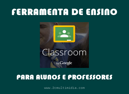 Ferramenta de ensino da Google para alunos e professores