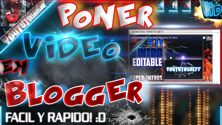 COMO PONER UN VIDEO EN BLOGGER | 2015