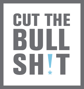 Cut the Bullsh!t