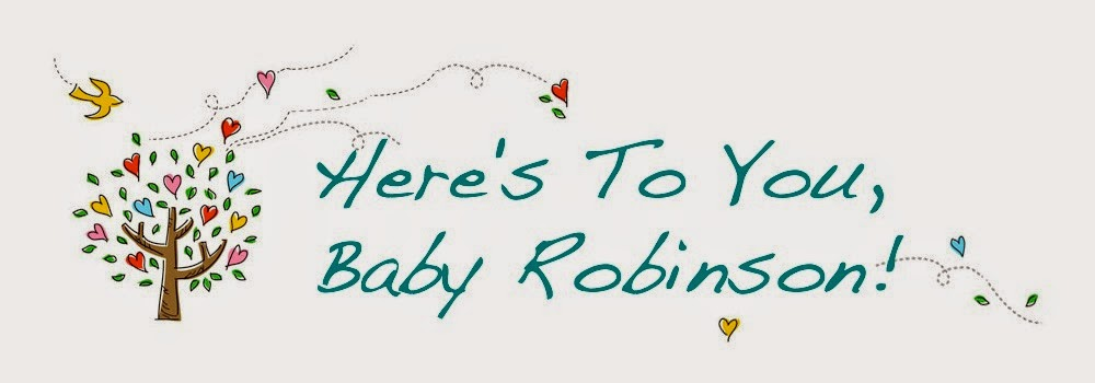Here's to you, Baby Robinson!