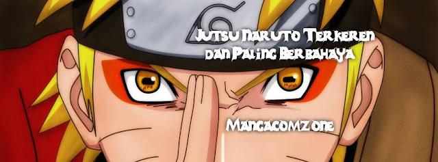 16 Jutsu Terkeren dan Paling Berbahaya di Naruto mangacomzone