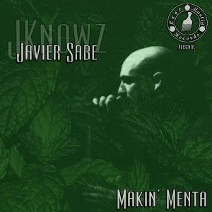 Descarga Makin' Menta de Javier Sabe a.k.a. JKnowz
