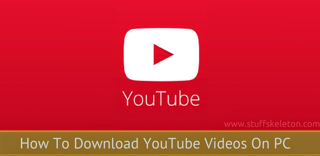 How To Download YouTube Videos On PC 1